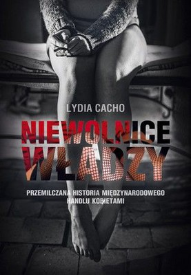 Lydia Cacho - Niewolnice władzy / Lydia Cacho - Esclavas del poder