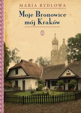 Maria Rydlowa - Moje Bronowice mój Kraków