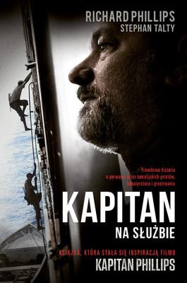 Richard Phillips, Stephan Talty - Kapitan. Na służbie / Richard Phillips, Stephan Talty - A Captain's Duty: Somali Pirates, Navy SEALs, and Dangerous Days at Sea
