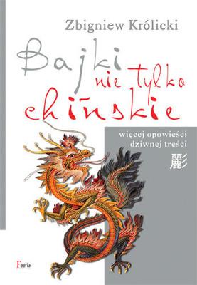 Zbigniew Królicki - Bajki nie tylko chińskie