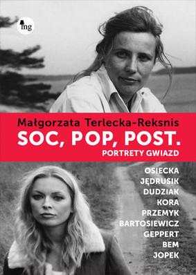 Małgorzata Terlecka-Reksnis - Soc, pop, post. Portrety gwiazd
