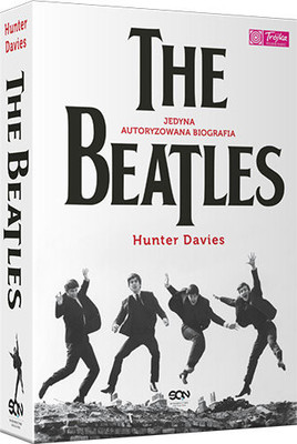 Hunter Davies - The Beatles. Jedyna autoryzowana biografia / Hunter Davies - The Beatles