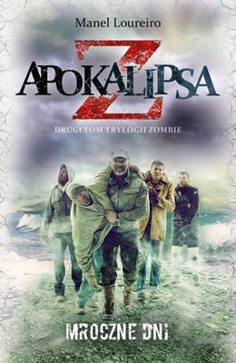 Manel Loureiro - Apokalipsa Z. Tom 2. Mroczne dni / Manel Loureiro - Apocalipsis Z:Lod dias oscuros