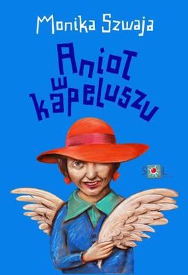 Monika Szwaja - Anioł w kapeluszu