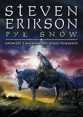 Steven Erikson - Pył snów. Opowieść z Malazańskiej Księgi Poległych