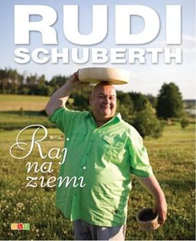Rudi Schuberth - Raj na ziemi