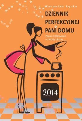 Weronika Łęcka - Dziennik perfekcyjnej pani domu 2014