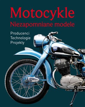 Motocykle. Niezapomniane modele