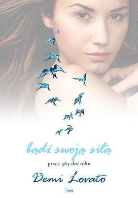 Demi Lovato - Bądź swoją siłą przez 365 dni w roku / Demi Lovato - Staying Strong: 365 Days a Year