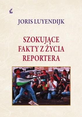 Joris Luyendrijk - Szokujące fakty z życia reportera / Joris Luyendrijk - Het Zijn Net Mensen