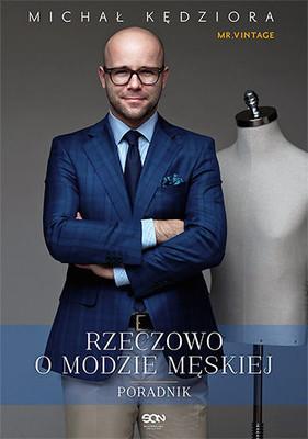 Michał Kędziora - Rzeczowo o modzie męskiej
