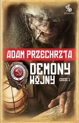 Adam Przechrzta - Demony wojny. Część 1