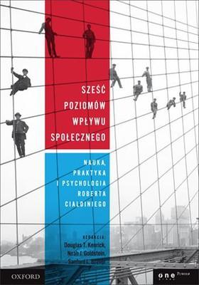 Robert Cialdini - Sześć poziomów wpływu społecznego