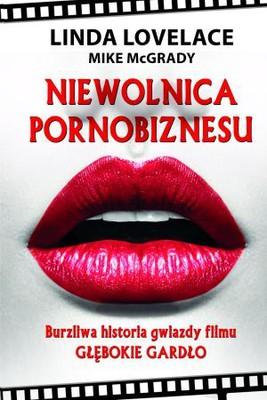 Linda Lovelace, Mike McGrady - Niewolnica pornobiznesu. Burzliwa historia gwiazdy filmu