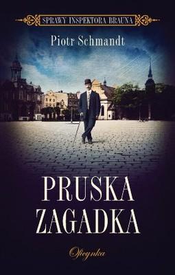 Piotr Schmandt - Pruska zagadka