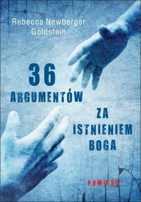 Rebecca Newberger Goldstein - 36 argumentów za istnieniem Boga
