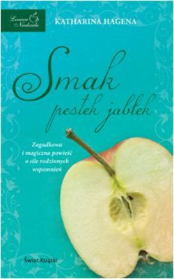 Katharina Hagena - Smak pestek jabłek / Katharina Hagena - Der Geschmack von Apfelkernen