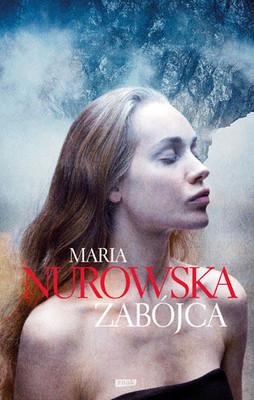 Maria Nurowska - Zabójca