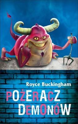 Royce Buckingham - Pożeracz demonów / Royce Buckingham - Demon Eater