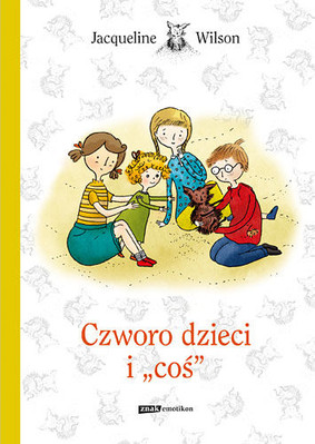 Jacqueline Wilson - Czworo dzieci i coś