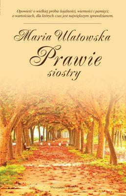 Maria Ulatowska - Prawie siostry