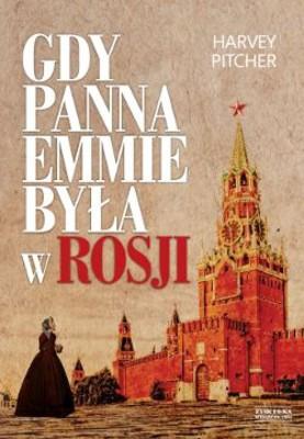 Harvey Pitcher - Gdy panna Emmie była w Rosji