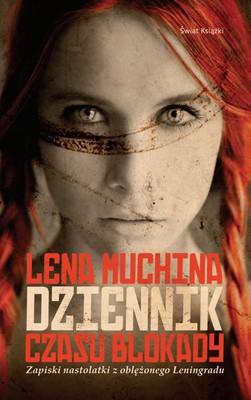 Lena Mukhina - Dziennik czasu blokady / Lena Mukhina - Blokadnyi Dnevnik Leny Mukhinoi