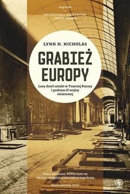 Lynn H. Nicholas - Grabież Europy. Losy Dzieł Sztuki w Trzeciej Rzeszy i Podczas II Wojny Światowej
