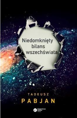 Tadeusz Pabjan - Niedomknięty bilans wszechświata