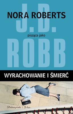 J.D. Robb - Wyrachowanie i śmierć / J.D. Robb - Calculated in Death