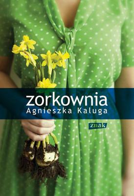 Agnieszka Kaluga - Zorkownia