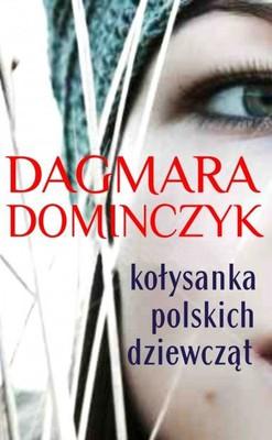 Dagmara Domińczyk - Kołysanka polskich dziewcząt / Dagmara Domińczyk - The Lullaby of Polish Girls