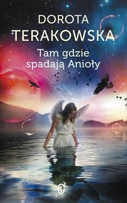 Dorota Terakowska - Tam gdzie spadają Anioły