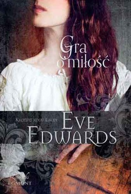 Eve Edwards - Gra o miłość. Kroniki rodu Lacey / Eve Edwards - The Rouge Princess