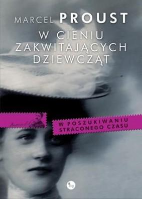 Marcel Proust - W cieniu zakwitających dziewcząt / Marcel Proust - A la recherche du temps perdu. A l'ombre des jeunes filles en fleurs