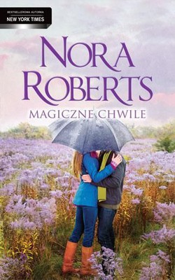 Nora Roberts - Magiczne chwile / Nora Roberts - This Magic Moment. Search for Love