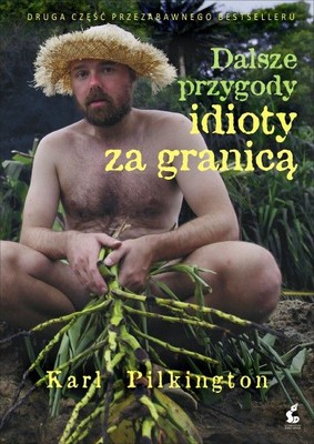 Karl Pilkington - Dalsze przygody idioty za granicą / Karl Pilkington - The Further Adventures Of An Idiot Abroad