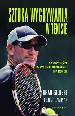 Brad Gilbert, Steve Jamison - Sztuka wygrywania w tenisie