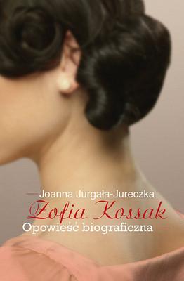 Joanna Jurgała-Jureczka - Zofia Kossak