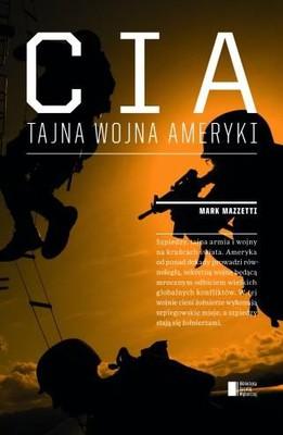 Mark Mazzetti - CIA. Tajna wojna Ameryki