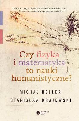 Michał Heller, Stanisław Krajewski - Czy fizyka i matematyka to nauki humanistyczne?