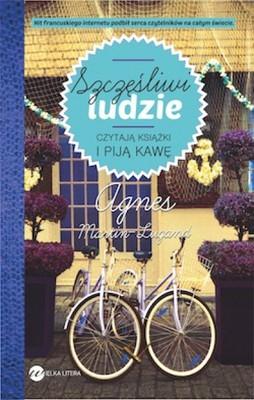 Agnes Martin-Lugand - Szczęśliwi ludzie czytają książki i piją kawę / Agnes Martin-Lugand - Les gens heureux lisent et boivent du cafe