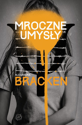 Alexandra Bracken - Mroczne umysły / Alexandra Bracken - The Darkest Minds