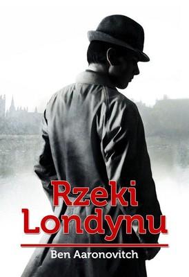 Ben Aaronovitch - Rzeki Londynu / Ben Aaronovitch - Rivers of London