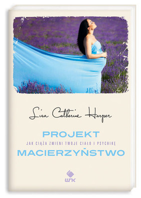 Catherine Lisa Harper - Projekt macierzyństwo