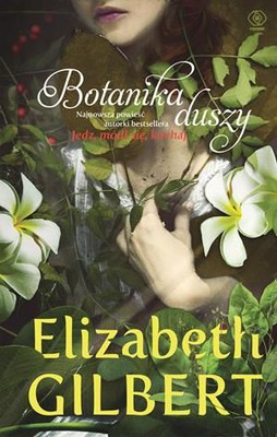 Elizabeth Gilbert - Botanika duszy / Elizabeth Gilbert - The Signature of All Things