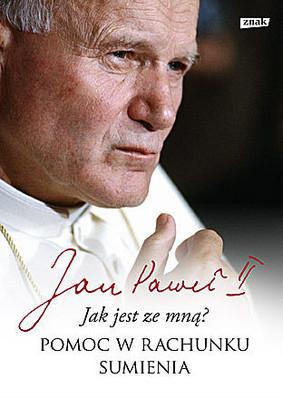 Jan Paweł II - Jak jest ze mną? Pomoc w rachunku sumienia