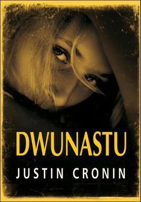 Justin Cronin - Dwunastu