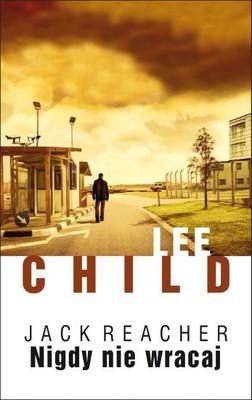 Lee Child - Nigdy nie wracaj / Lee Child - Never Go Back