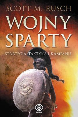 Scott M. Rusch - Wojny Sparty / Scott M. Rusch - Sparta at War
